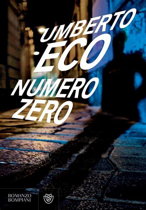 Numero Zero numero zero il settimo romanzo di umberto eco