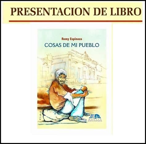 libro aqu vivi historia presentaci 243 n del libro cosas de mi pueblo viv 237 libros