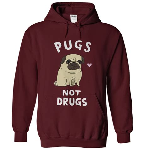 pugs not pugs not drugs hoodie cheap t shirts hoodies