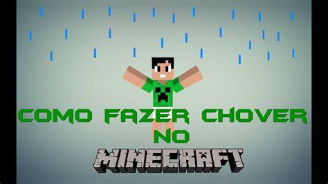 Como fazer Chover e parar de Chover no Minecraft - YouTube