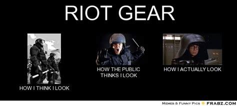 Riot Meme - meme riot gear perception vs reality protectandserve