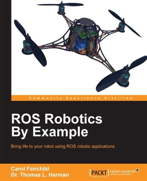ros robotics by exle second edition learning to wheeled limbed and flying robots using ros kinetic kame books ros robotics by exle pdf ebook now just 5