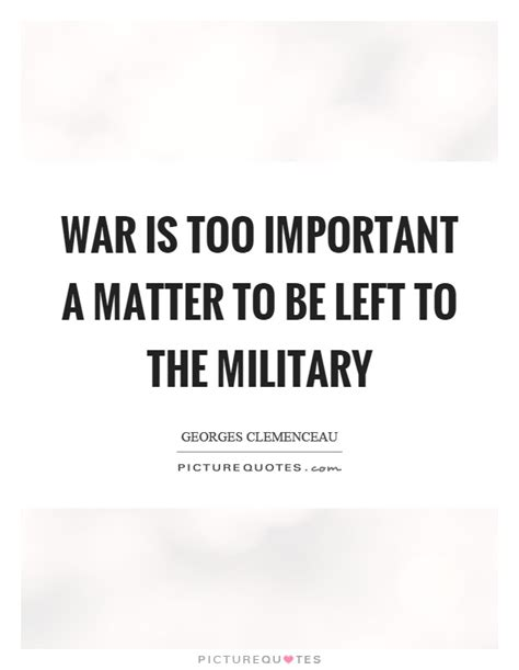 design is too important to be left to designers war is too important a matter to be left to the military