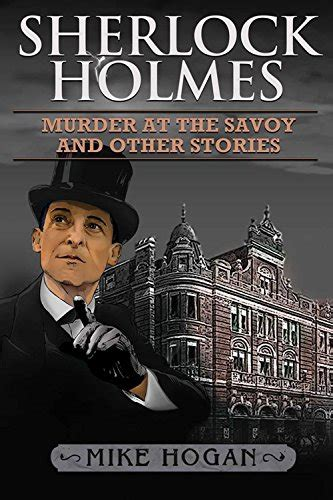 murder at the savoy ebook sherlock holmes the savoy collection murder at the savoy and other stories english