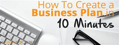 create plan how to create a business plan in 10 minutes lifestyle