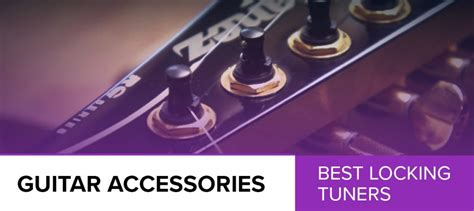 best guitar locking tuners 5 best locking tuners 2019 guide