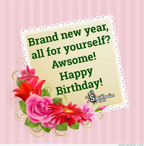 new year happy birthday happy birthday brand new year all for yourself awsome