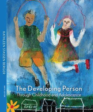 developing person through childhood and adolescence books the developing person through childhood and adolescence by