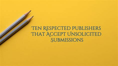 picture book publishers accepting submissions 187 ten respected publishers that accept unsolicited submissions