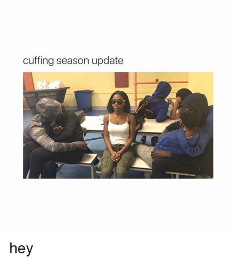 Cuffing Season Meme - cuffing season update hey girl meme on sizzle