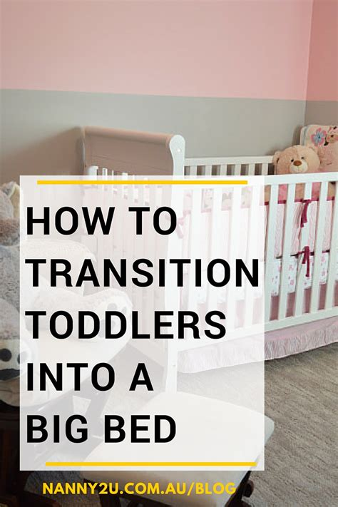 how to transition to a toddler bed nanny2u how to transition toddlers into a big bed