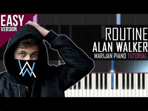 alan walker routine how to play alan walker routine piano tutorial easy