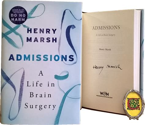 admissions a life in admissions a life in brain surgery by henry marsh signed books cole s books