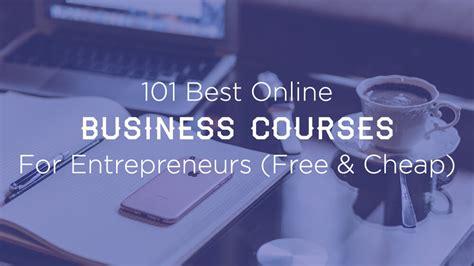 101 best business courses for entrepreneurs free cheap 2019
