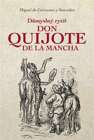 don quijote de la 0307475417 důmysln 253 ryt 237 ř don quijote de la mancha miguel de cervantes jitka šk 225 p 237 kov 225 kosmas cz