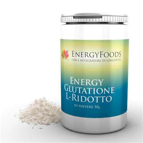 glutatione alimenti energy glutatione