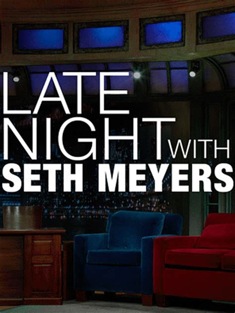 tv series tv news late night tv tv recaps late night with seth meyers tv show news videos full