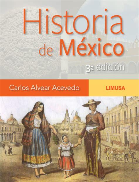 libro mi libro de historia de mexico quinto grado 1992 12000 en historia de m 201 xico 3a ed editorial limusa
