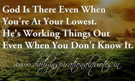 8 Things He Is Thinking When Youre by God Is There Even When You Re At Your Lowest He S Working