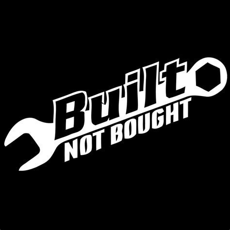 Built Not Bought built not bought decal sticker vinyl turbo illest lowered