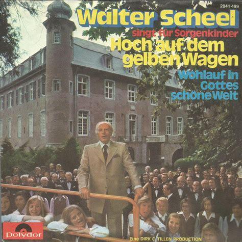 Walter Scheel Hoch Auf Dem Gelben Wagen Vinyl At Discogs