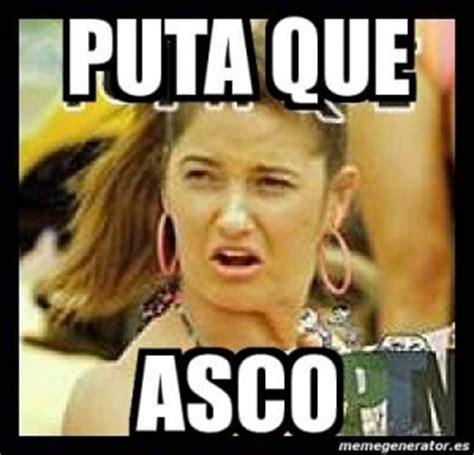 Meme Asco - imagenes chidas y chingonas de todo tipo con frases