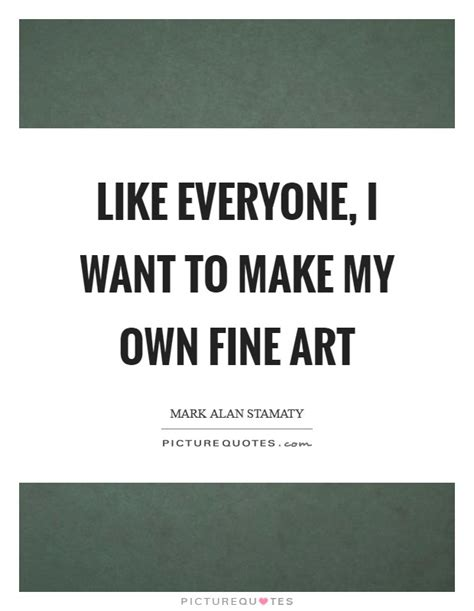 i want to build my own house where do i start like everyone i want to make my own fine art picture quotes