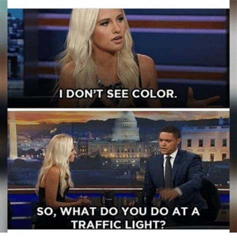 what color does a see i don t see color so what do you do at a traffic light traffic meme on me me