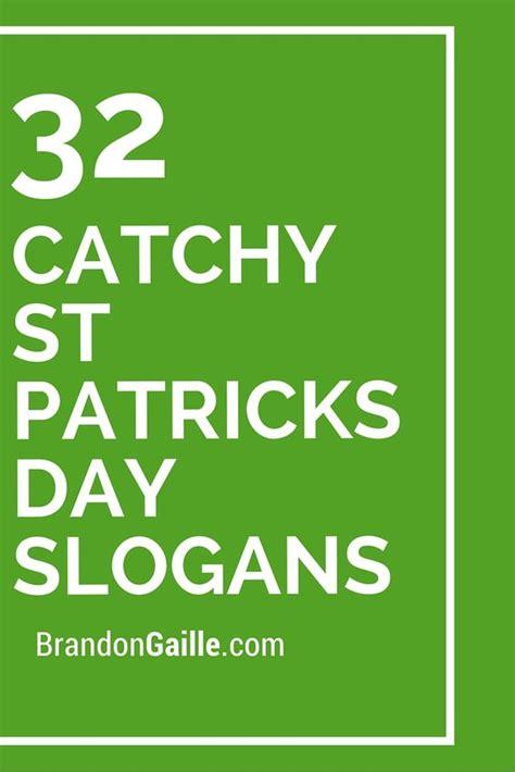 S Day Slogan List Of 32 Catchy St Patricks Day Slogans O