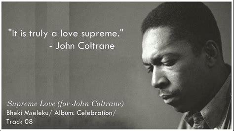 coltrane a supreme supreme for coltrane bheki mseleku