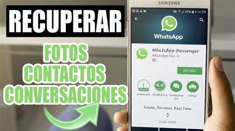 recuperar imagenes antiguas whatsapp como recuperar mensajes de whatsapp borrados fotos