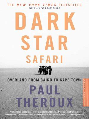 dark star safari overland dark star safari by paul theroux 183 overdrive ebooks audiobooks and videos for libraries