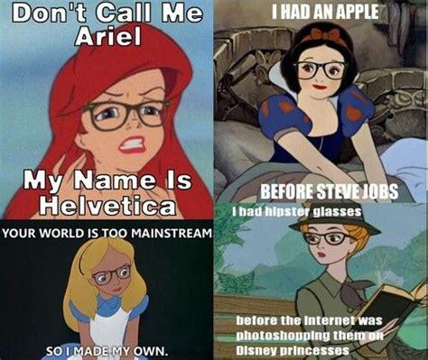 Disney Princess Hipster Meme - 17 best images about hipster memes on pinterest disney