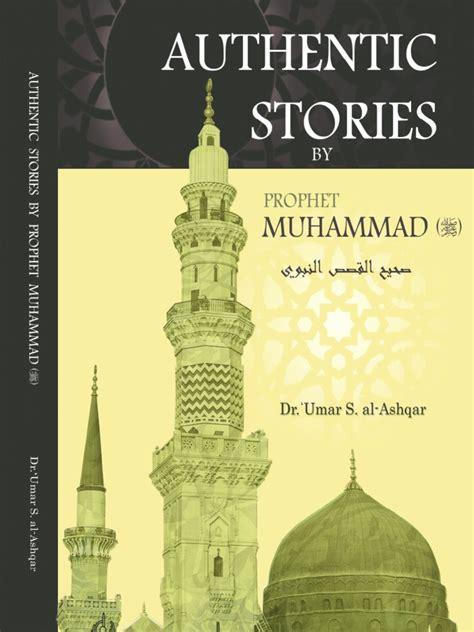 authentic biography prophet muhammad saw authentic stories by the prophet muhammad saw adam