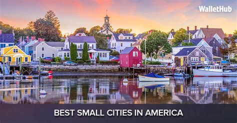 best small towns in usa 2017 s best small cities in america wallethub 174