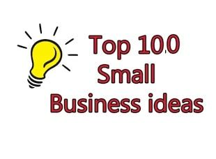 Home Business Ideas With Small Capital Top 100 Small Business Ideas To Start In 2017 2018