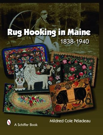 rug hooking supplies maine rug hooking in maine 1838 1940 39 95 schiffer publishing