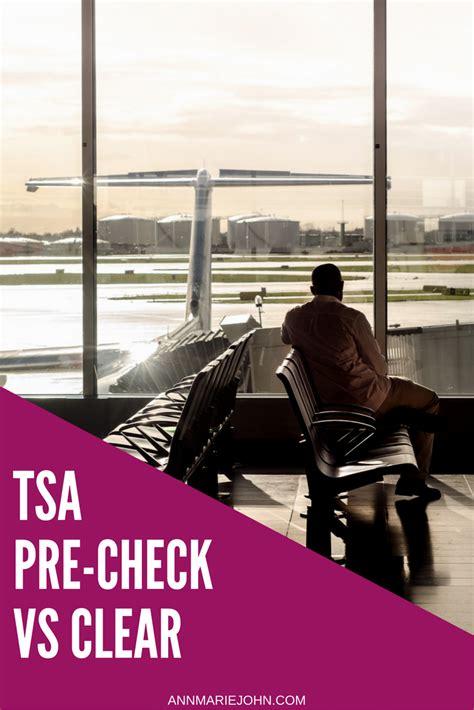 Tsa Pre Check Background Check Tsa Pre Check Vs Clear Which Is Right For You Annmarie