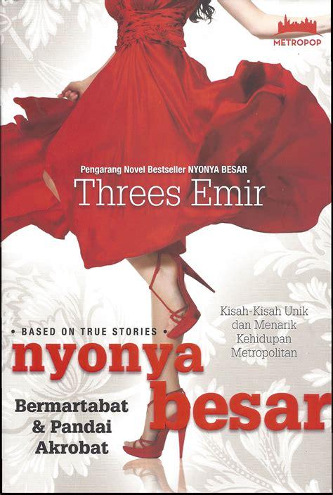 Nyonya Besar By Threes Emir perempuan perempuan ibu kota handokowidagdo indonesiana