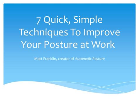 7 Tips For Improving Your Posture by 7 Simple Techniques To Improve Your Posture At Work