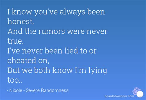 I Really Never Been Cheated On by I You Ve Always Been Honest And The Rumors Were