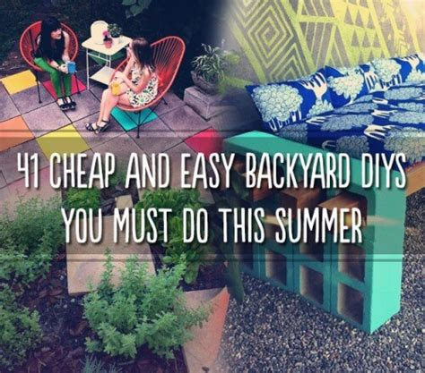cheap backyard projects 41 cheap easy backyard diy projects