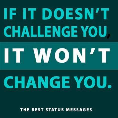 Challenge Of Change challenge and change quotes quotesgram