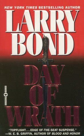 the brunist day of wrath books day of wrath by larry bond reviews discussion
