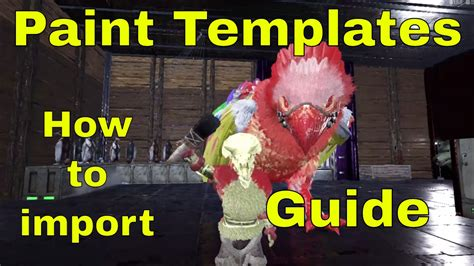 Ark Template Guide How To Bring Paint Templates Into Ark Tips Youtube Ark Paint Templates