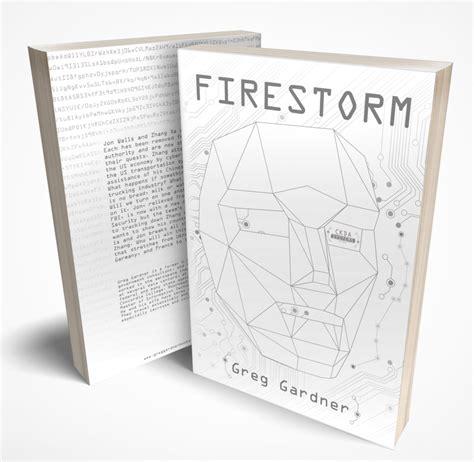 Firestorm A Novel firestorm greg gardner books