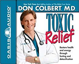 Dr Colbert Detox And Fasting by Toxic Relief Restore Health And Energy Through Fasting