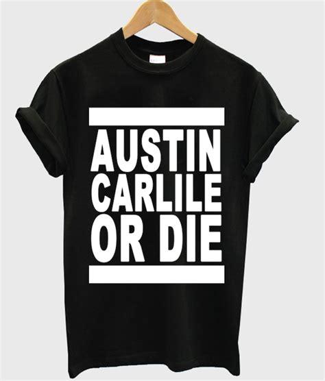 T Shirt Or Die carlile or die t shirt