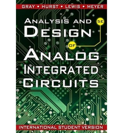 analysis and design of analog integrated circuits by razavi analysis and design of analog integrated circuits paul r gray 9780470398777