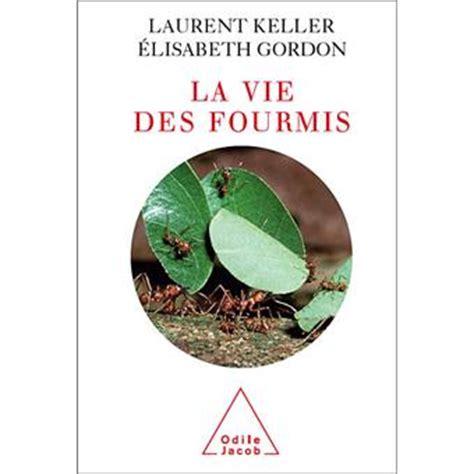 La Vie Des Fourmis Broch 233 Laurent Keller Elisabeth